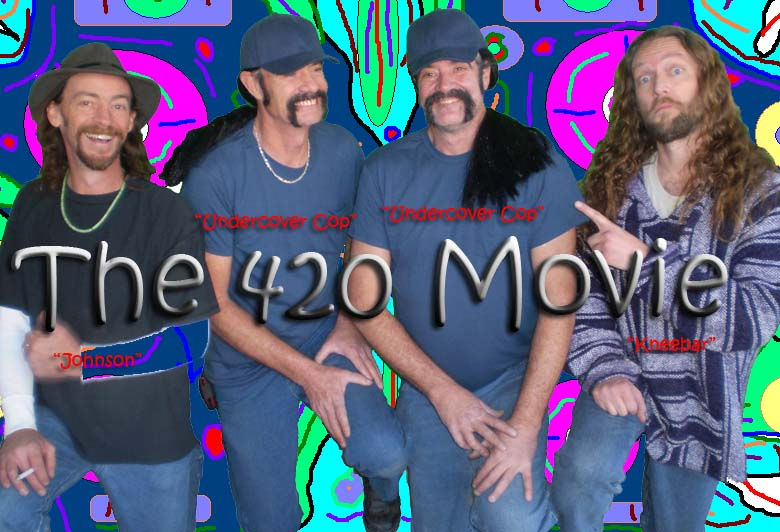 """The 420 Movie"" - Created by: James E. Blackburn"